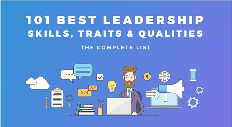 101 best leadership skills  traits  u0026 qualities