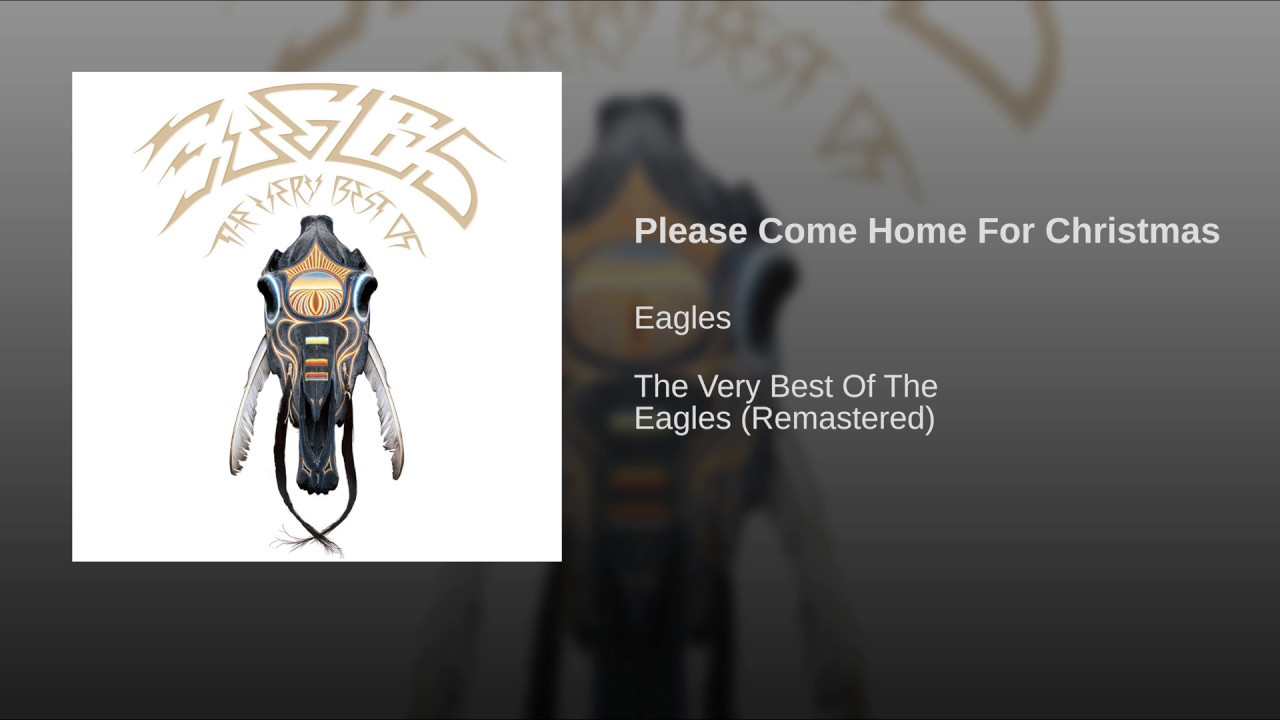 Please Come Home For Christmas Eagles.Please Come Home For Christmas Eagles 2013 Remaster